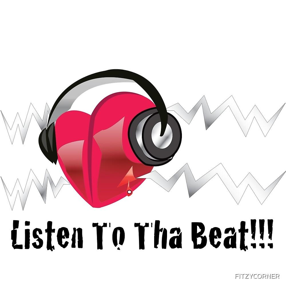 Listen To Tha Beat!!! by FITZYCORNER