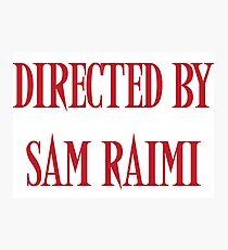Directed By Sam Raimi Photographic Print