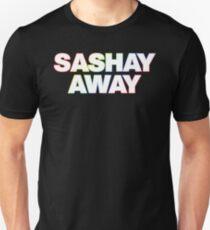 Sashay Away! Unisex T-Shirt
