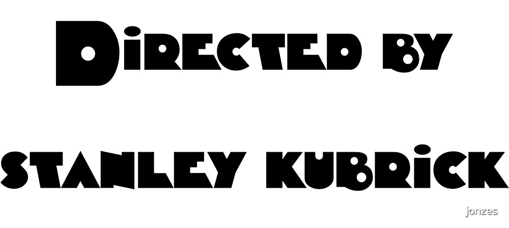 Directed By Stanley Kubrick (orange) by jonzes