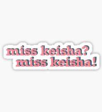 miss keisha? miss keisha! Sticker