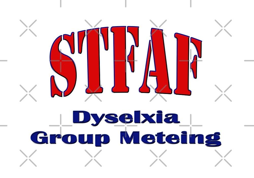 Stfaf - Dyselxia Group Meteing by Buckwhite