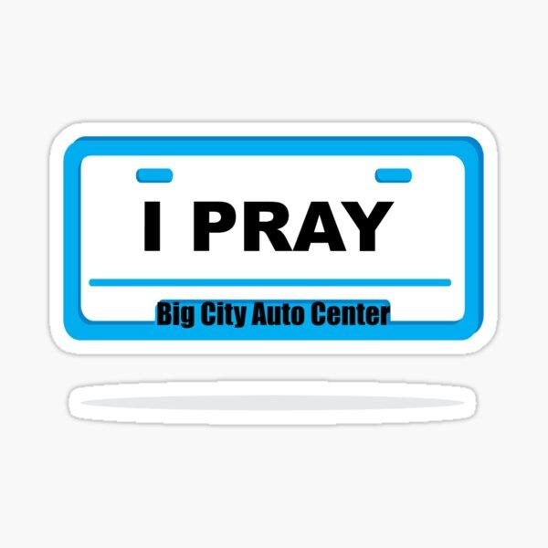 I PRAY-I PRAY Sticker