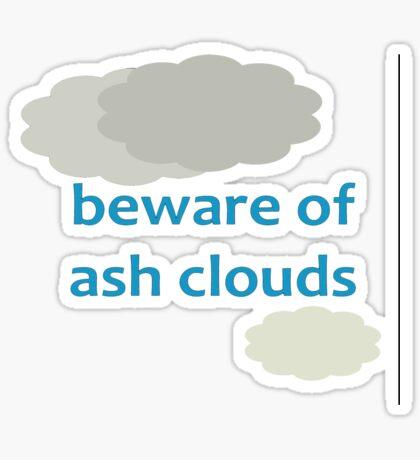 Beware Of Ash Clouds Sticker