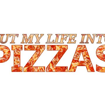 Cut my life into pizzas by NikolaiGames