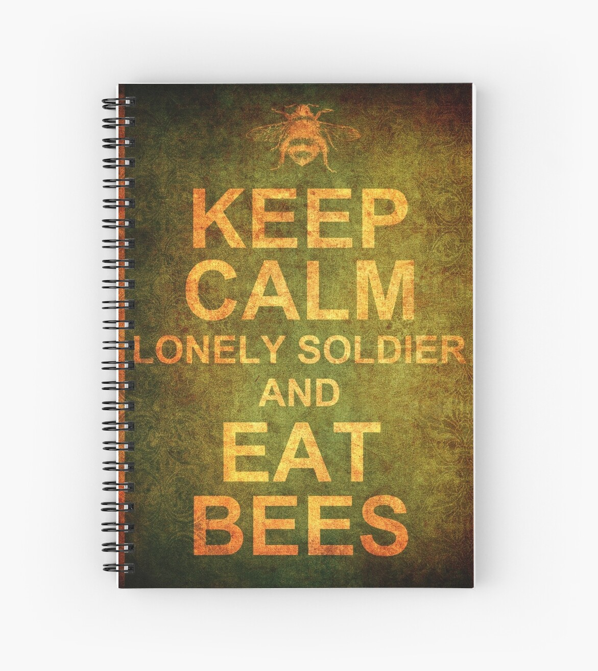 Keep Calm Lonely Soldier and Eat Bees\