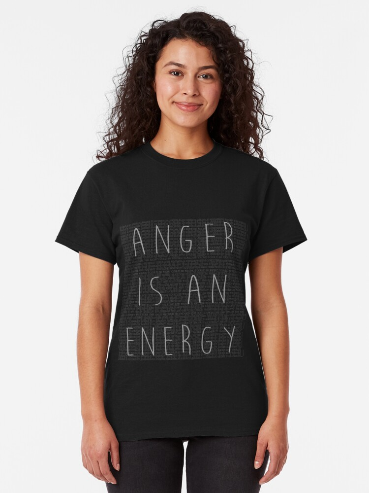 Alternate view of Anger is an Energy Classic T-Shirt
