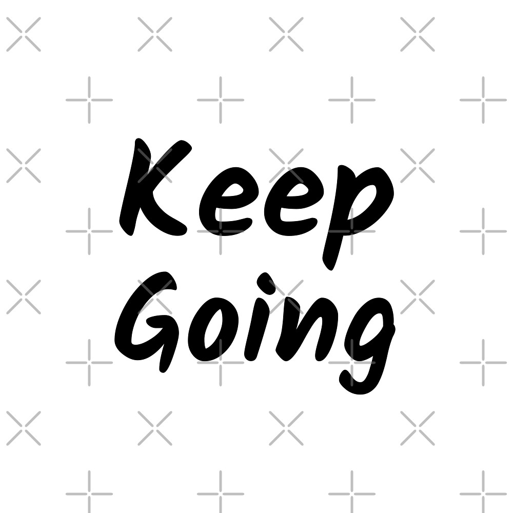 Keep Going (Inverted) by inspire-gifts