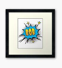 Comic book speech bubble font first name Bob Framed Print