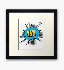Comic book speech bubble font first name Ian Framed Print