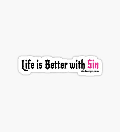 Life is Better with Sin (pink) Sticker