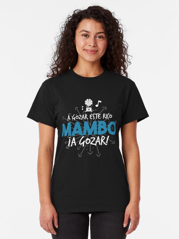 Vista alternativa de Camiseta clásica A gozar este rico mambo, a gozar!