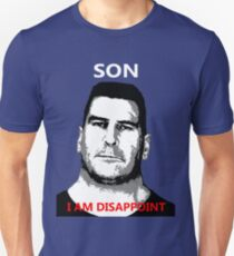 SON, I AM DISAPPOINT T-Shirt