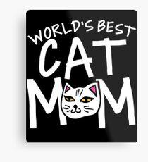 World's best cat mom  Metal Print