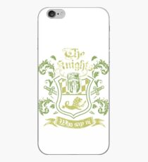 We Are The Knights Who Say Ni! iPhone Case
