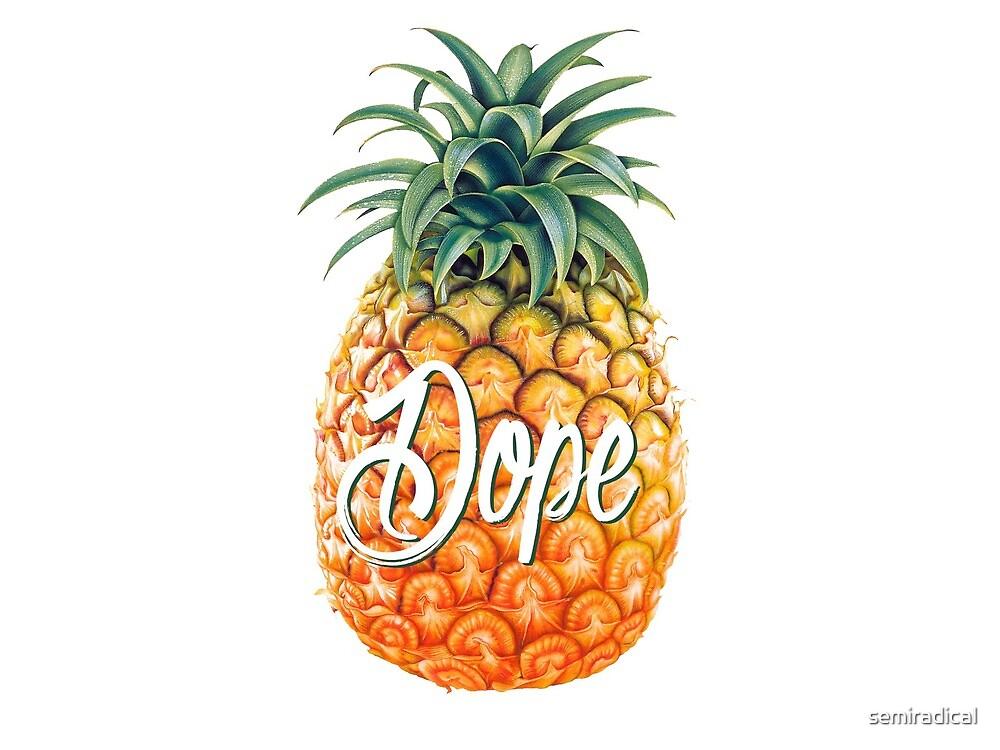 Dope Pineapple by semiradical