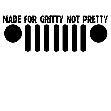 Made For Gritty Not Pretty 2 by deanonet