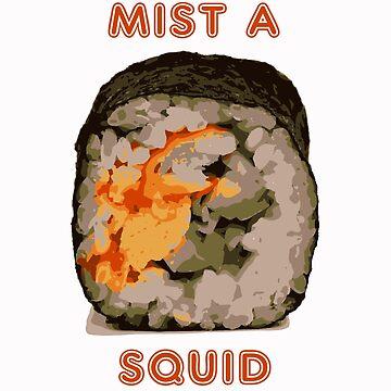 MIST A SQUID! by kellangshirts