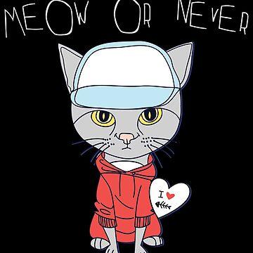 Meow or Never Shirt Funny Cool Cat Pun Shirt by LuckyU-Design