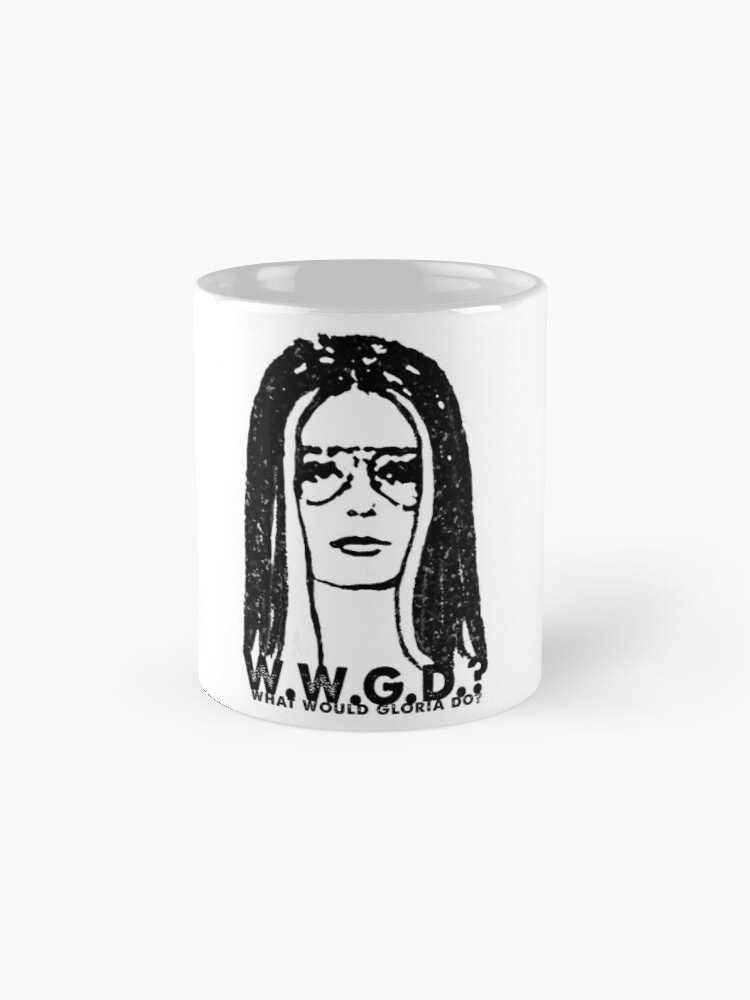Alternate view of W.W.G.D.?: WHAT WOULD GLORIA DO? Mug