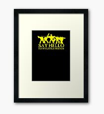 Say Hello to my Little Friends of the Ruinous Powers - yellow Framed Print