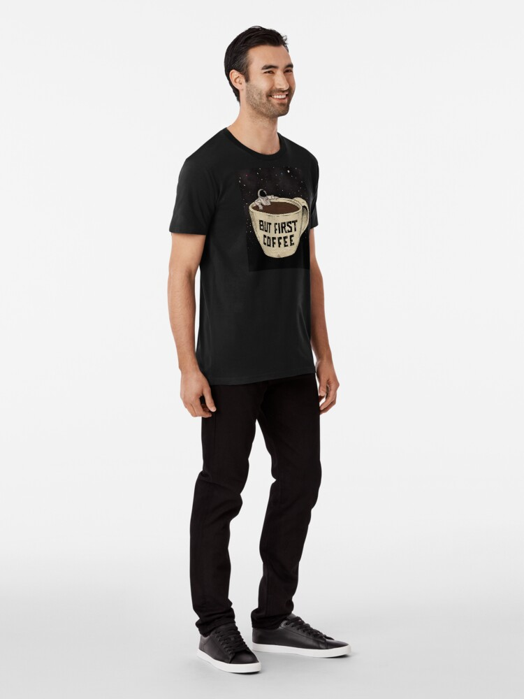 Alternate view of But First Coffee Premium T-Shirt