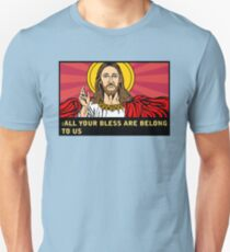 ALL YOUR BLESS ARE BELONG TO US T-Shirt