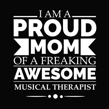 Proud mom of an awesome musical therapist by losttribe
