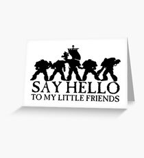 Say Hello to my Little Friends - Black Greeting Card