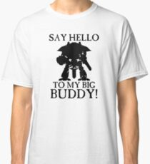 Say Hello To My Big Buddy! - Black Classic T-Shirt