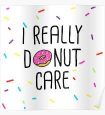 I Really Donut Care Poster