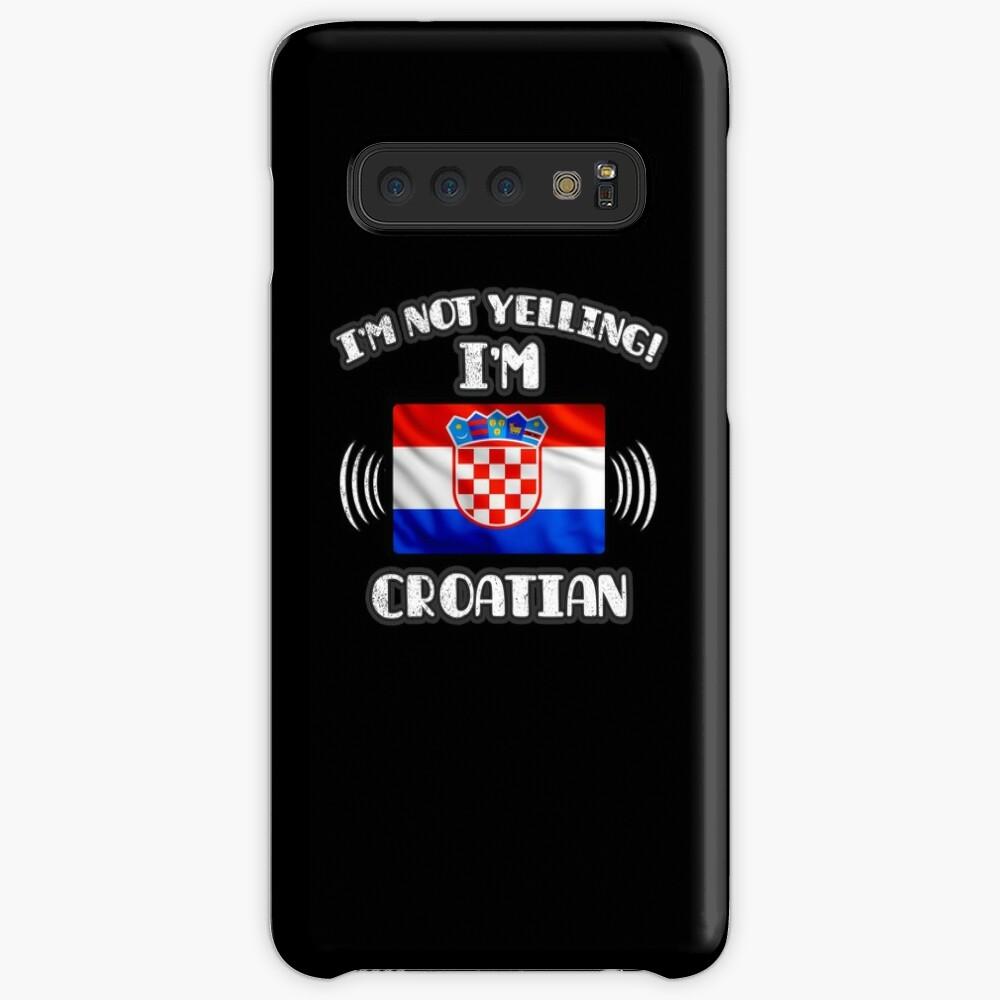 I'm Not Yelling I'm Croatian - Croatia Flag Gift For Croatian Hülle & Klebefolie für Samsung Galaxy