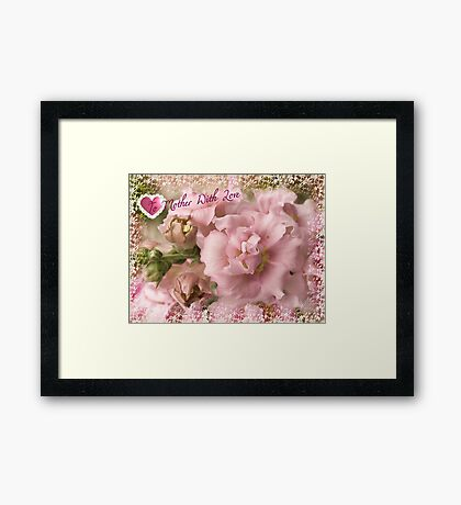 To Mother with Love Framed Print