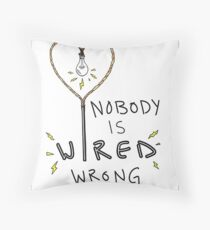 Nobody Is Wired Wrong - Hannah Hart Throw Pillow