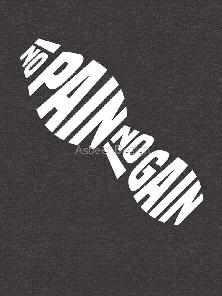 «NO PAIN NO GAIN» par AsbeenDesign