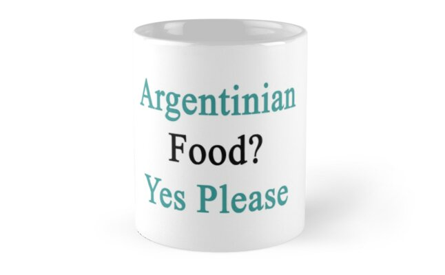 Argentinian Food? Yes Please  by supernova23