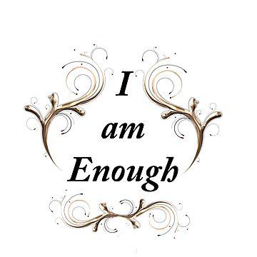 Copy of I am enough by JuliaKHarwood