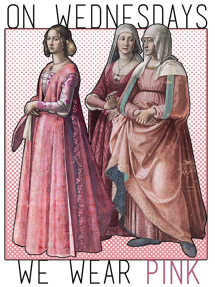 """On Wednesdays we wear pink"" Renaissance Ladies by ScottHarrand"