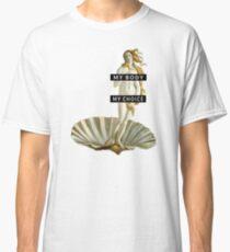 Mein Körper meine Wahl Classic T-Shirt