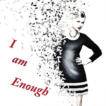 i am enough woman by JuliaKHarwood