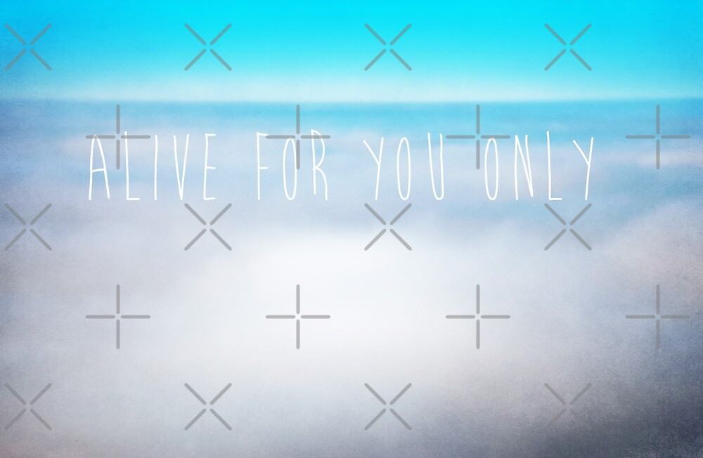 Alive For You Only by Denise Abé