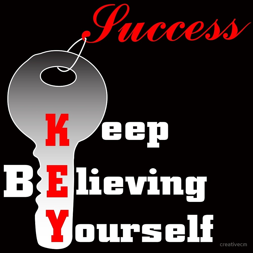 success key keep believing yourself by creativecm