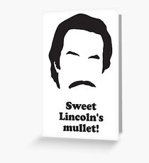 Ron Burgundy - Sweet Lincolns Mullet! Greeting Card