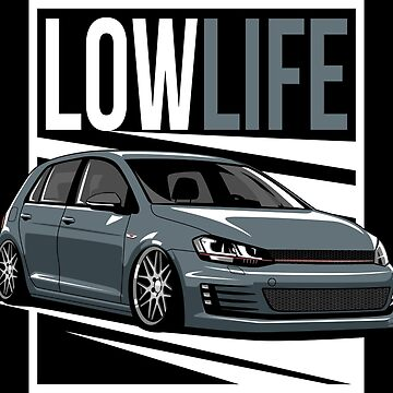 Golf 7 GTI MK7 Low Life by glstkrrn