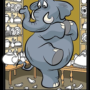 ELEPHANT IN CHINA SHOP bearish clumsy lubberly by Moonpie90