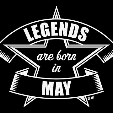 Legends are born in May (Birthday / Present / Gift / White) by MrFaulbaum