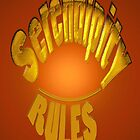 Serendipity RULES * by TeaseTees