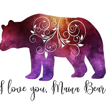 I Love You Mama Bear | Mothers Day | Birthday Card for Mom by PraiseQuotes