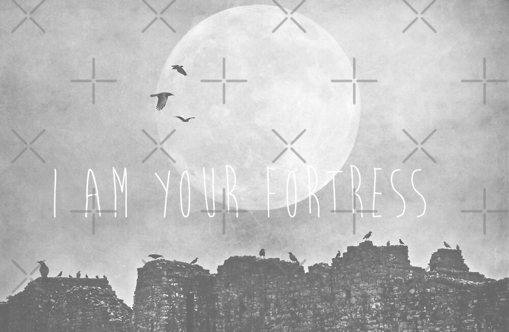 I Am Your Fortress by Denise Abé