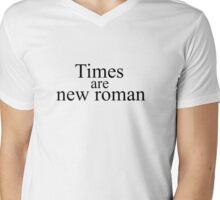 Times are new roman Mens V-Neck T-Shirt